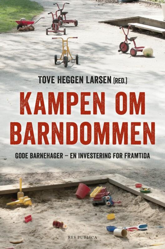 Kampen om barndommen kom nylig ut, og er en artikkelsamling fra ulike ståsted i den norske barnehagevirkeligheten.