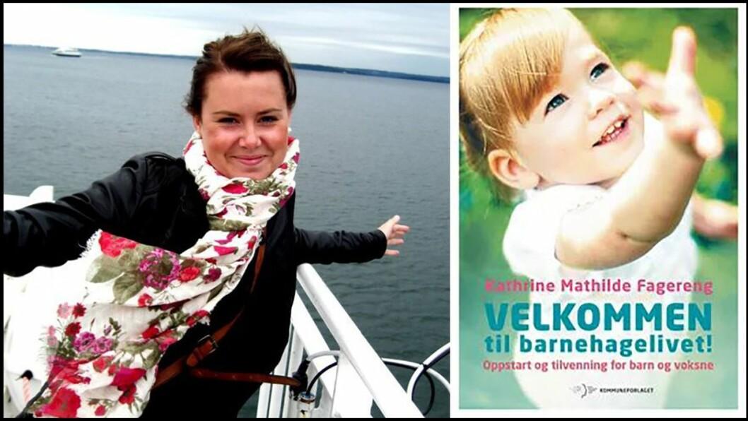 Kathrine M. Fagereng opplever ofte foreldre som har behov for ekstra støtte når barna deres skal begynne i barnehage. Hun har skrevet bok om barnehagetilvenning for barn og voksne. Foto: Privat