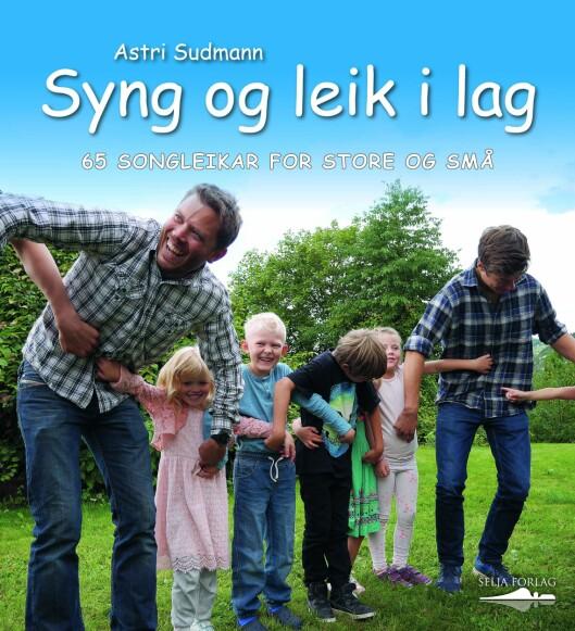 «Syng og leik i lag. 65 songleikar for store og små» av Astri Sudmann.